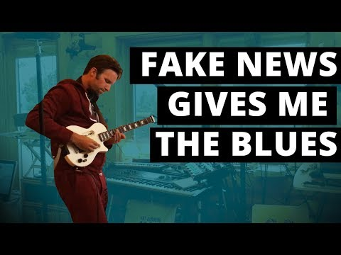 Fake news gives me the blues  360 Music
