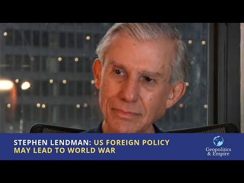 Stephen Lendman: US Foreign Policy May Lead to World War