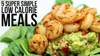 5 Super Simple Low Calorie Meals