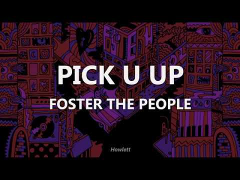 Pick U Up - Foster The People - Lyrics