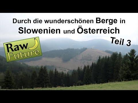 Spontan & Vegan: Durch die Berge in Slowenien und Österreich (Teil 3) - Wie geht es 2018 weiter?