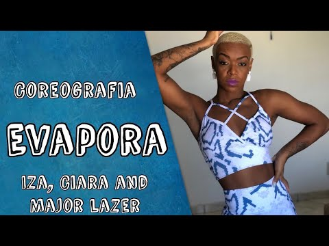 EVAPORA - Iza feat Ciara  Major lazer -COREOGRAFIA