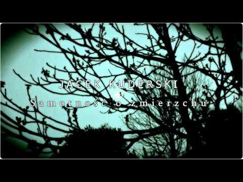 Jacek Kuderski -Samotność o zmierzchu