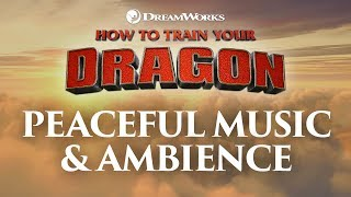 How to Train Y๐ur Dragon | Peaceful Theme Music & Ambience