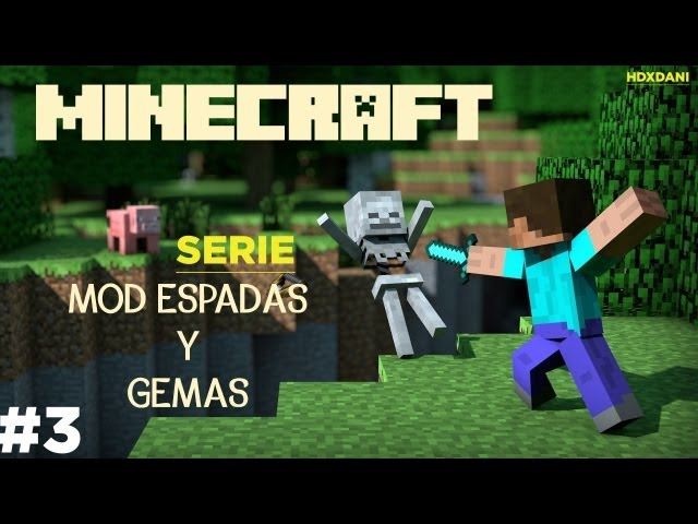 Minecraft Ep.3 Mod Espadas y Gemas - HDxDani Travel Video