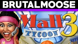 Mall Tycoon 3 - brutalmoose