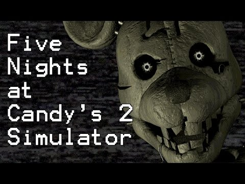 Five Nights at Candy's Simulator 2 || WAKE UP SLEEPYHEAD