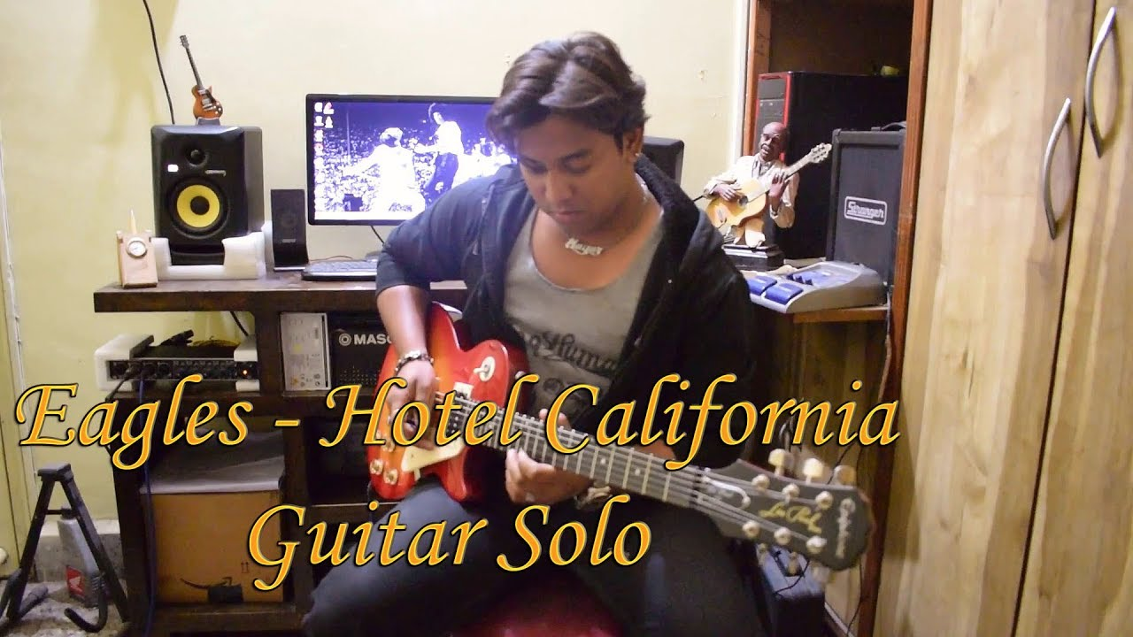 Eagles - Hotel California Guitar Solo Cover by Mayur