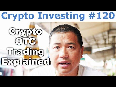 Crypto Investing #120 - Crypto OTC Trading Explained - By Tai Zen