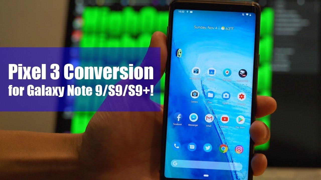 Pixel 3 Conversion for Galaxy Note 9/S9/S9+!