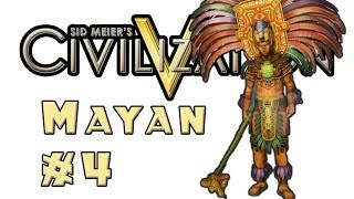 Let's Play: Civilization 5! -- Mayan -- Part 4