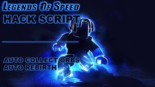 ROBLOX - LEGENDS OF SPEED HACK SCRIPT,AUTO COLLECT ORB,UNLIMITED STEPS