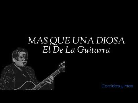 mas-que-una-diosa/el-de-la-guitarra/letra.