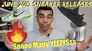 JUNE 2019 SNEAKER RELEASESSTASH CASH OR TRASHTOO MANY YEEZYs??