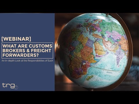 What Are Customs Brokers & Freight Forwarders?  [Full Webinar]