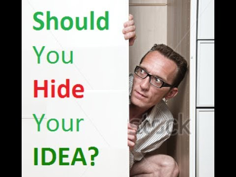 Should you hide your business idea before patent or not?