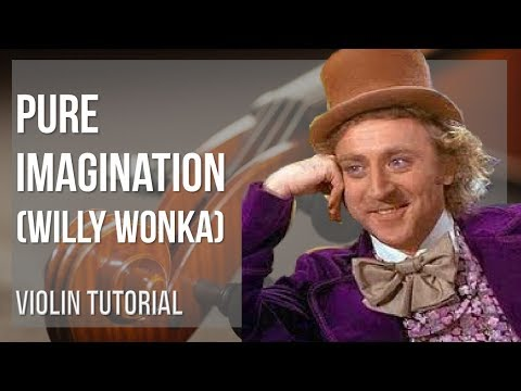 How to play Pure Imagination by Willy Wonka on Violin (Tutorial)