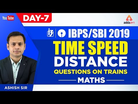 Ibps  Sbi 2019  Time Speed Distance ( Questions On Trains)  Sbi Maths Exam  Day 7  Asish