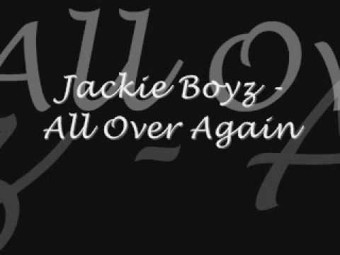 Jackie Boyz - All Over Again