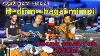 Download HADIRMU BAGAI MIMPI / instrument  - versi KOPLO GLERR VERSION / AUDIO CLARITY
