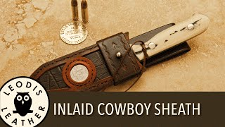 Making an Inlaid Leather Cowboy Sheath for a Bowie