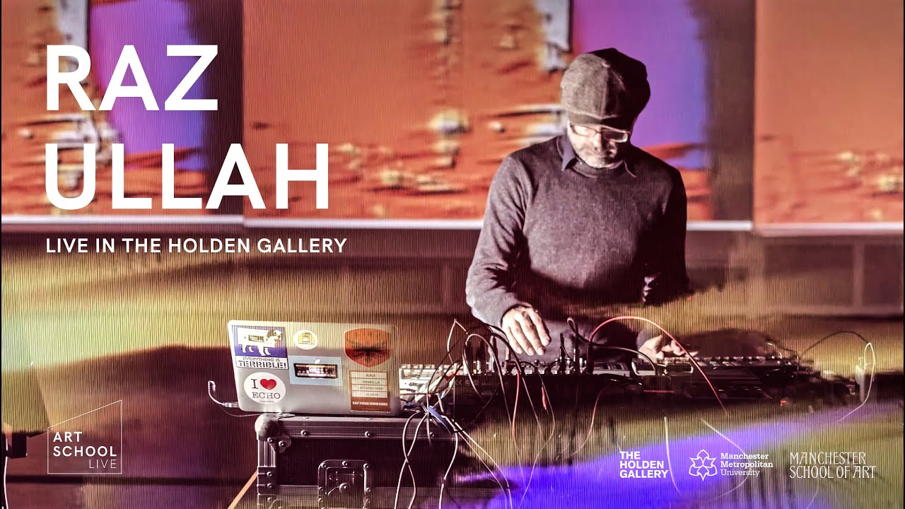 Raz Ullah - Live from the Art School (Full Set UHD)