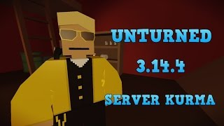 Unturned Server Kurma -4.14.4-  (How to create a Server)