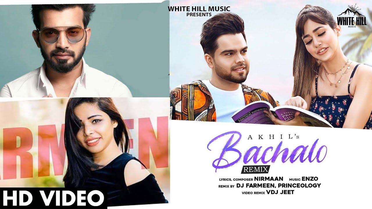 Bachalo (Remix) | Akhil | Rumman Ahmed | Dj Farmeen | Princeology | Nirmaan | White Hill Music