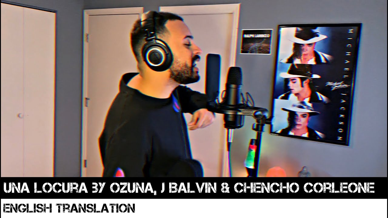 Una Locura by Ozuna, J Balvin & Chencho Corleone (ENGLISH TRANSLATION)