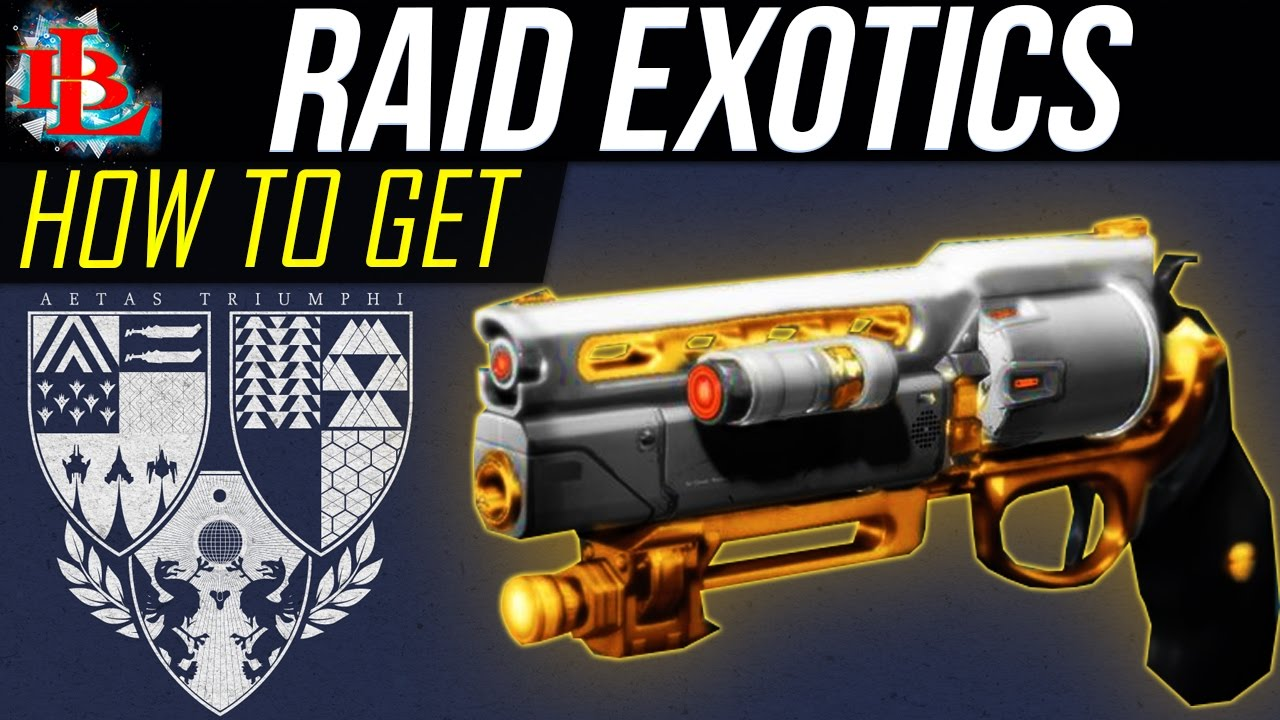 destiny new exotic raid weapons - how to get raid exotics in age
