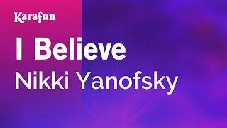 Karaoke I Believe - Nikki Yanofsky * Mp3