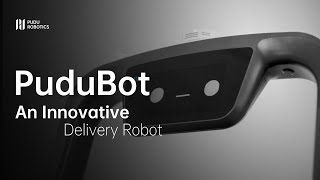 PuduBot Features- An Intelligent Delivery Robot