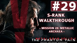 Metal Gear Solid V: The Phantom Pain - S-Rank Walkthrough - Mission 29: Metallic Archaea