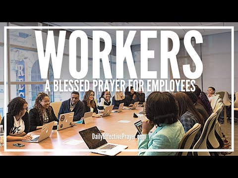 Prayer For Workers - Prayer For Employees