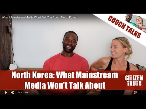 What Mainstream Media Won't Tell You About North Korea