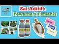 zat aditif pada makanan dan minuman  Part 1  : pewarna dan pemanis