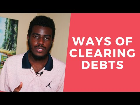 Ways of Clearing DEBTS - Systematic Strategies to help you clear DEBTS