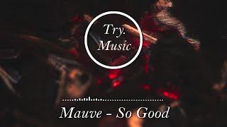 Mauve - So Good [1Hour]