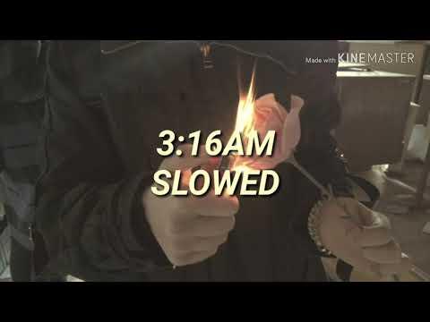 3:16AM/SLOWED