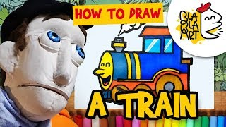 HOW TO DRAW A TRAIN | Toys Drawing Easy with Color Markers for Kids | Blabla Art