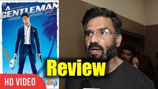 Suniel Shetty Review On A Gentleman Movie   A Gentleman   Sidharth Malhotra,  Jacqueline Fernandez