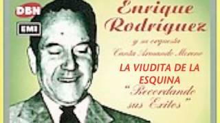 LA VIUDITA DE LA ESQUINA-ENRIQUE RODRIGUEZ-ARMANDO MORENO