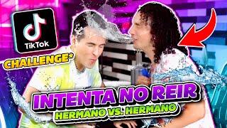 TIK TOK INTENTA NO REIR CHALLENGE con MI HERMANO *IMPOSIBLE*