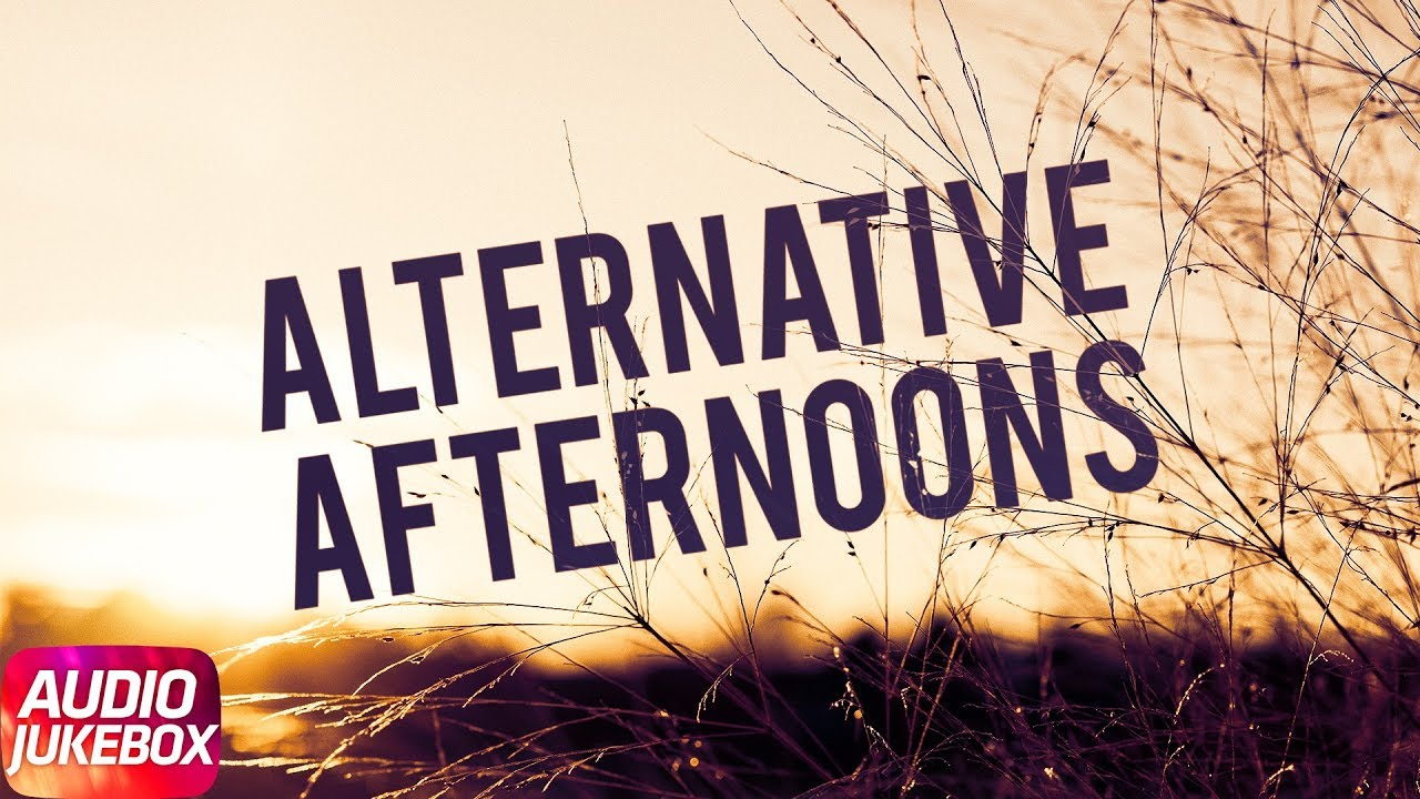 alternative-afternoon-audio-jukebox-special-punjabi-songs-collection
