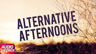 Alternative Afternoon | Audio Jukebox | Special Punjabi Songs Collection