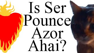 Ser Pounce = Azor Ahai: will Tommen's kitten save Westeros?