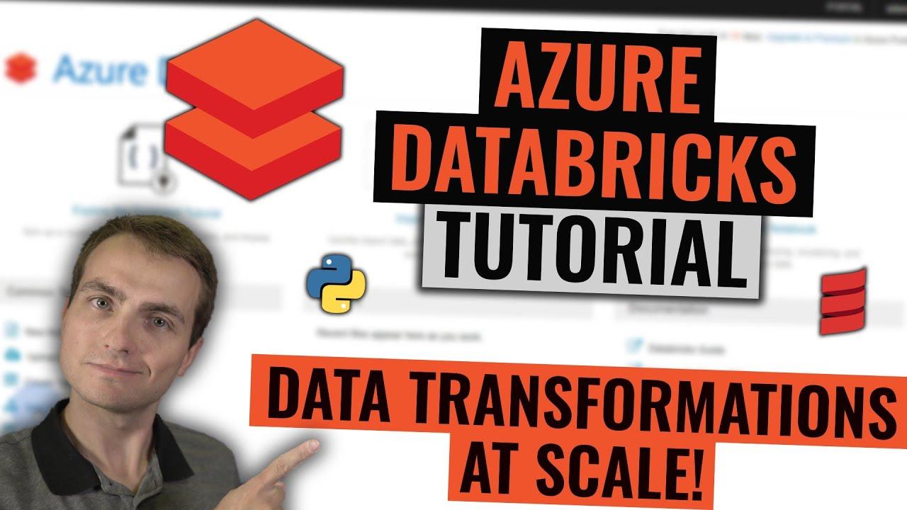 Azure Databricks Tutorial | Data Transformations at Scale