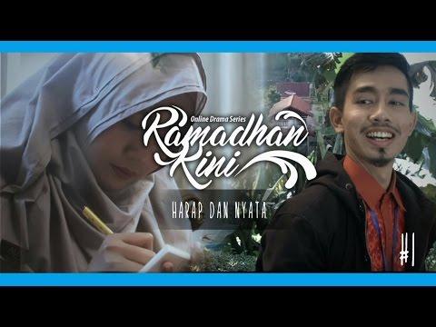 Ramadhan Kini Eps. 1 - Harap dan Nyata