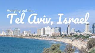 Hanging out in Tel Aviv, Israel! | Travel Vlog