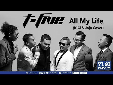 T-FIVE - ALL MY LIFE (K-CI & JoJo COVER) - INDIKA 9160 FM